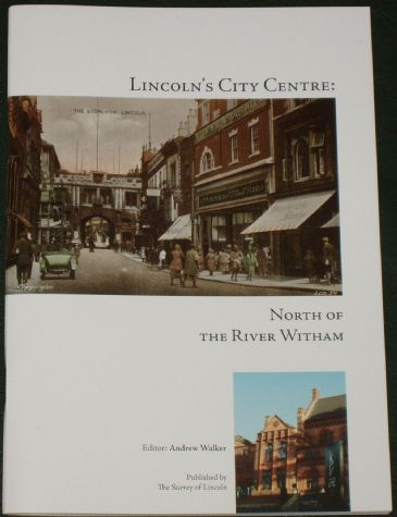 Lincoln's City Centre - North of the River Witham, edited by Andrew Walker
